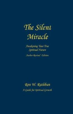 The Silent Miracle: Awakening Your True Spiritual Nature 9780964351929