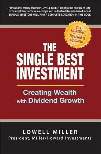 The Single Best Investment: Creating Wealth with Dividend Growth 9780965175081