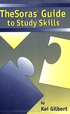 The Soras Guide to Study Skills 9780965038614