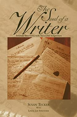 The Soul of a Writer: Intimate Interviews with Successful Songwriters