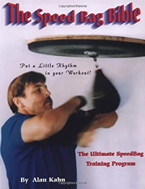 The Speed Bag Bible: The Ultimate Speed Bag Training Program 9780964182769
