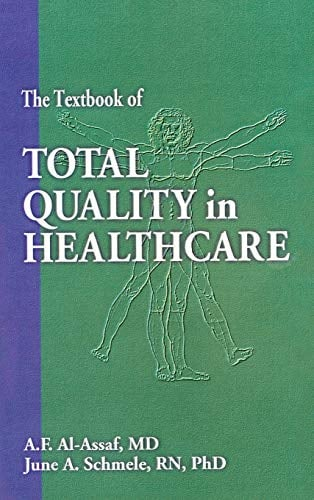The Textbook of Total Quality in Healthcare 9780963403049