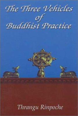 The Three Vehicles of Buddhist Practice 9780962802652