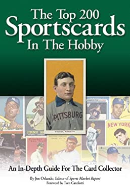 The Top 200 Sportscards in the Hobby: An In-Depth Guide for the Card Collector 9780966971088