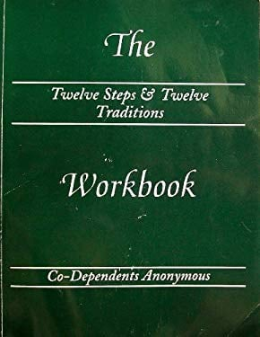 The Twelve Steps & Twelve Traditions Workbook of Co-Dependents Anonymous