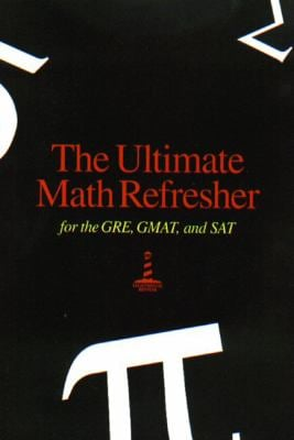 The Ultimate Math Refresher for GRE, GMAT, and SAT 9780967759401