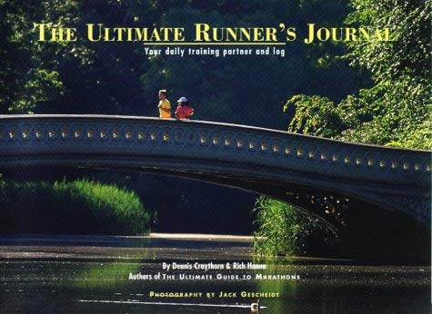 The Ultimate Runner's Journal: Your Daily Training Partner and Log 9780965518734