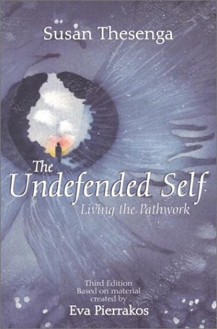 The Undefended Self: Living the Pathwork 9780961477776