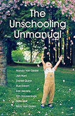The Unschooling Unmanual 9780968575451