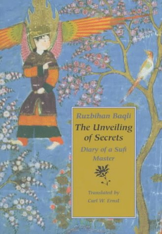 The Unveiling of Secrets: Diary of a Sufi Master 9780964436213