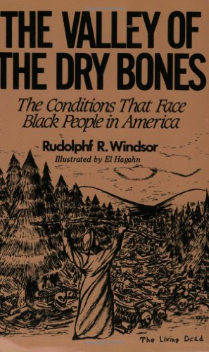 The Valley of the Dry Bones: The Conditions That Face Black People in America Today 9780962088100
