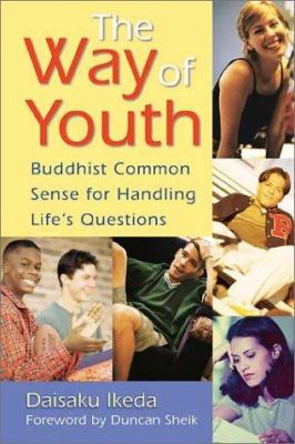 The Way of Youth: Buddhist Common Sense for Handling Life's Questions 9780967469706