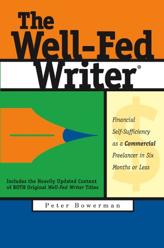 The Well-Fed Writer: Financial Self-Sufficiency as a Commercial Freelancer in Six Months or Less 9780967059877