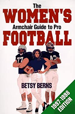 The Women's Armchair Guide to Pro Football 9780965388214