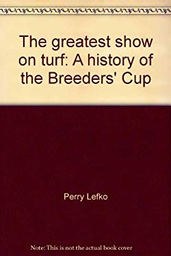 The greatest show on turf: A history of the Breeders' Cup