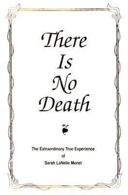 There Is No Death: The Extraordinary True Experience
