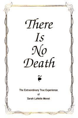 There Is No Death: The Extraordinary True Experience 9780966497052