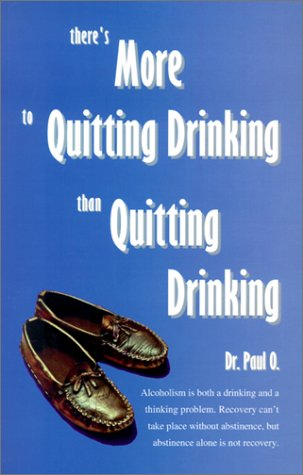 There's More to Quitting Drinking Than Quitting Drinking 9780965967204