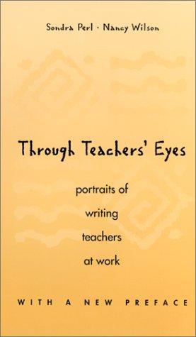 Through Teachers Eyes/Portraits of Writing Teachers at Work: Portraits of Writing Teachers at Work