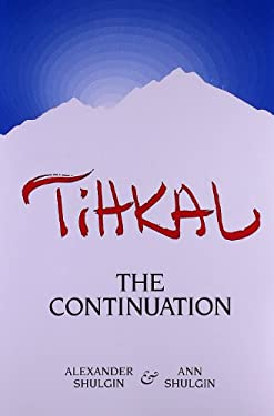 Tihkal: A Continuation 9780963009692