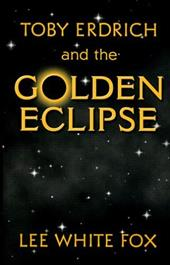 Toby Erdrich and the Golden Eclipse 18500437