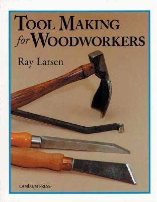 Tool Making for Woodworkers 9780964399983