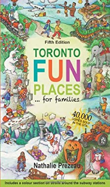Toronto Fun Places 5th Edition: ... for Families 9780968443255