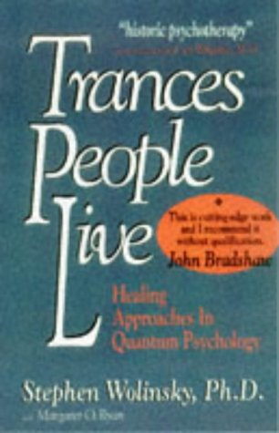 Trances People Live : Healing Approaches in Quantum Psychology