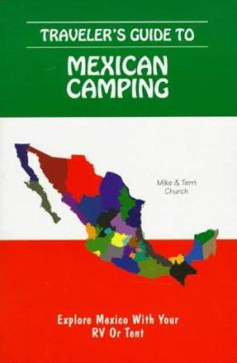 Traveler's Guide to Mexican Camping: Explore Mexico with Your RV or Tent 9780965296816