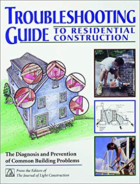 Troubleshooting Guide to Residential Construction 9780963226846