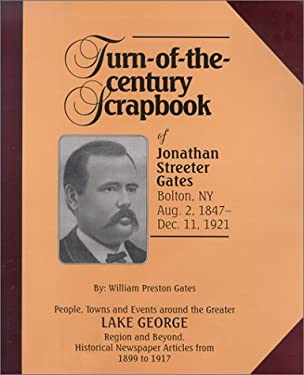 Turn of the Century Scrapbook of Jonathan Streeter Gates - Gates, William Preston