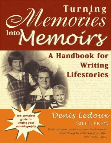 Turning Memories Into Memoirs: A Handbook for Writing Lifestories 9780961937324