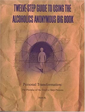 Twelve-Step Guide to Using the Alcoholics Anonymous Big Book: Personal Transformation: The Promise of the Twelve-Step Process 9780965967228
