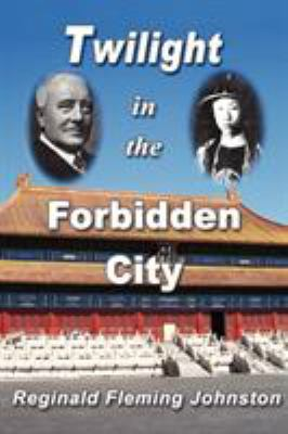Twilight in the Forbidden City (Illustrated and Revised 4th Edition) 9780968045954