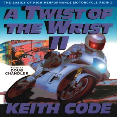 Twist of the Wrist Vol. II: The Basics of High Performance Motorcycle Riding 9780965045025