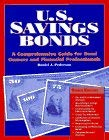 U.S. Savings Bonds: A Comprehensive Guide for Bond Owners and Financial Professionals 9780964302020
