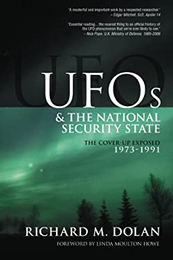 UFOs and the National Security State, Volume 2: The Cover-Up Exposed, 1973-1991 9780967799513