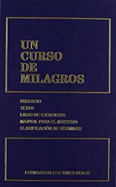 UN CURSO DE MILAGROS: edicion en un solo volumen I, II, III = A Course in Miracles 9780960638857