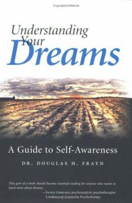 Understanding Your Dreams: A Guide to Self-Awareness 9780968834015