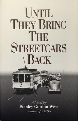 Until They Bring the Streetcars Back 9780965624763