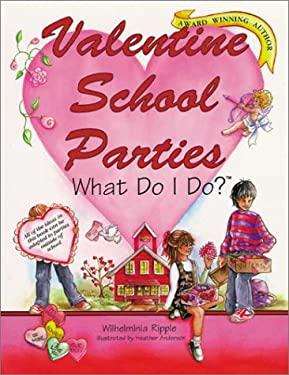 Valentine School Partieswhat Do I Do?