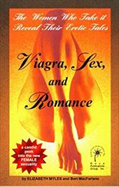 Viagra, Sex, & Romance: The Women Who Take It Reveal Their Erotic Tales 4301316
