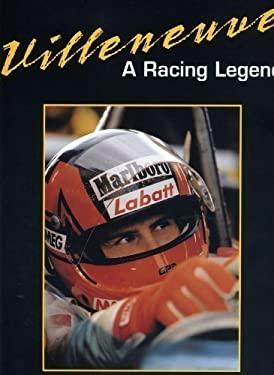 Villeneuve: A Racing Legend [With Is Windows Compatible] 9780968002209