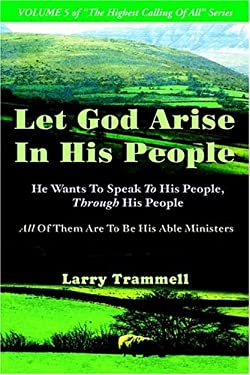 Volume 5: Let God Arise in His People--He Wants to Speak to His People, Through His People 9780962437052