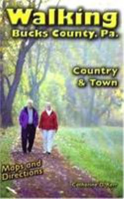 Walking Bucks County, PA: Country & Town 9780965273381