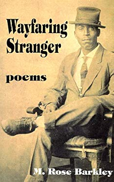 Wayfaring Stranger: Poems 9780966676075