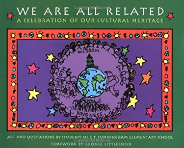 We Are All Related: A Celebration of Our Cultural Heritage 9780968047903