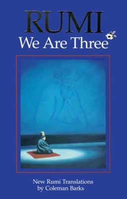 We Are Three: New Rumi Poems 9780961891602