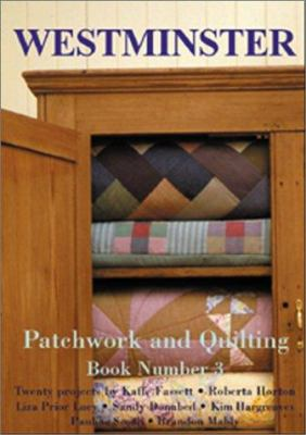 Westminster Patchwork and Quilting Book: 20 Projects by Kaffe Fassett, Roberta Horton, et al. 9780967298528