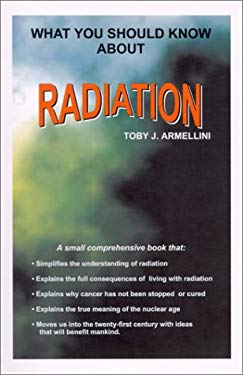 What You Should Know about Radiation 9780967595306